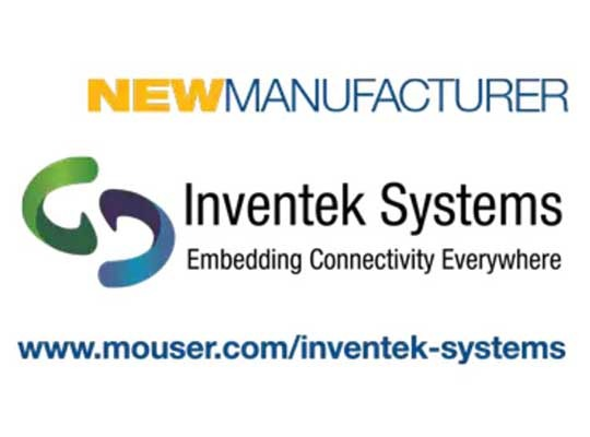 Mouser Electronics and Inventek Systems Announce Global