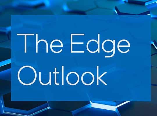 The Edge Outlook