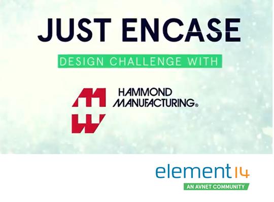 element14 'Just Encase' Design Challenge